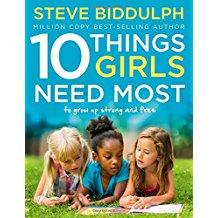 10 Things Girls Need Most (Steve Biddulph)